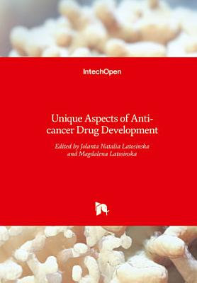 Unique Aspects of Anti-cancer Drug Development