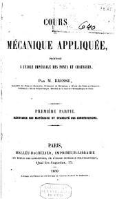 Cours de mécanique appliquée, professé à l'École impériale des Ponts et Chaussées: Volume1