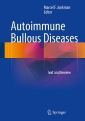 Autoimmune Bullous Diseases: Text and Review