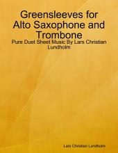 Greensleeves for Alto Saxophone and Trombone - Pure Duet Sheet Music By Lars Christian Lundholm