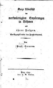 Kurze Ub̈ersicht der merkwürdigsten Empörungen in Böhmen und ihrer Folgen: ein Gegengift wider den Freyheitstaumel