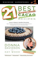 21 Best Superfood Cacao Recipes   Discover Superfoods  1