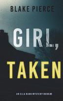 Girl, Taken (An Ella Dark FBI Suspense Thriller-Book 2)