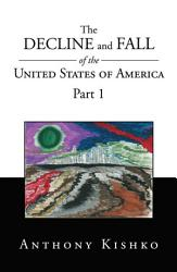 The Decline And Fall Of The United States Of America Book PDF