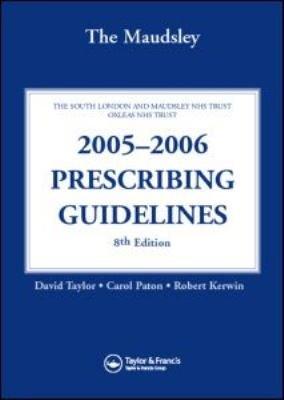 The Maudsley 2005 2006 Prescribing Guidelines