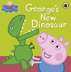 Peppa Pig George S New Dinosaur Book PDF