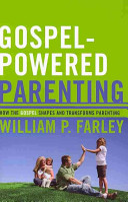 Gospel-Powered Parenting