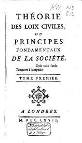 Theorie des loix civiles: ou principes fondamentaux de la societe
