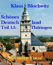 Schönes Deutschland Teil XV: Thüringen