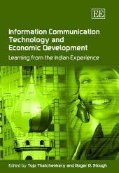 Information Communication Technology and Economic Development: Learning from the Indian Experience