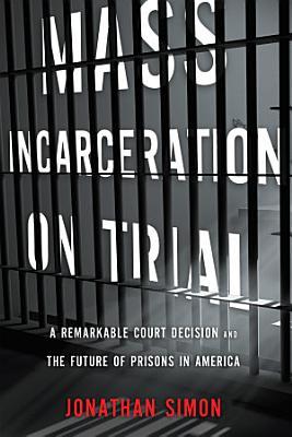 Mass Incarceration on Trial