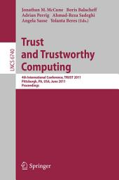 Trust and Trustworthy Computing: 4th International Conference, TRUST 2011, Pittsburgh, PA, USA, June 22-24, 2011, Proceedings