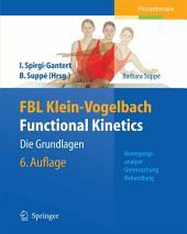 FBL Klein-Vogelbach Functional Kinetics: Die Grundlagen: Bewegungsanalyse, Untersuchung, Behandlung, Ausgabe 6