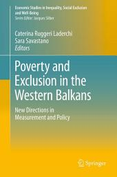 Poverty and Exclusion in the Western Balkans: New Directions in Measurement and Policy