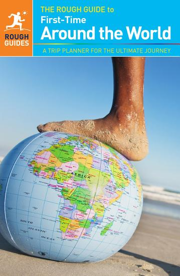 The Rough Guide to First Time Around The World PDF