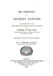 The Chronology of Ancient Nations: An English Version of the Arabic Text of the Athâr-ul-Bâkiya of Albîrûni, Or, Vestiges of the Past, Collected and Reduced to Writing by the Author in A.H. 390-1, A.D. 1000