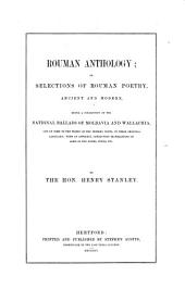 Rouman Anthology: Or, Selections of Rouman Poetry, Ancient and Modern, Being a Collection of the National Ballads of Moldavia and Wallachia