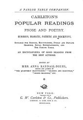 Carleton's Popular Readings: Prose and Poetry. Humorous, Dramatic, Pathetic and Descriptive