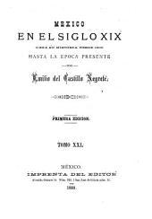 Mexico en el siglo XIX: o sea su historia desde 1800 hasta la epoca presente, Volumen 21