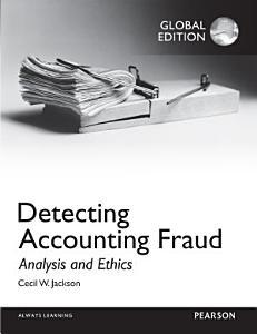 Detecting Accounting Fraud  Analysis and Ethics  Global Edition PDF