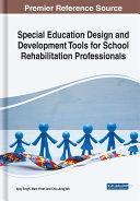 Special Education Design and Development Tools for School Rehabilitation Professionals