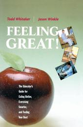 Feeling Great: The Educator's Guide for Eating Better, Exercising Smarter, and Feeling Your Best