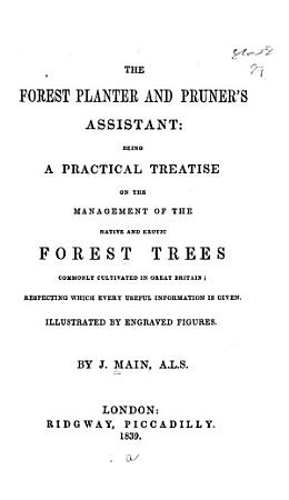 The Forest Planter and Pruner s Assistant PDF
