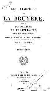 Les caractères de La Bruyère: suivis des Caractères de Théophraste, traduits du grec par le même; précédés d'une notice sur La Bruyère, Volumes1à2