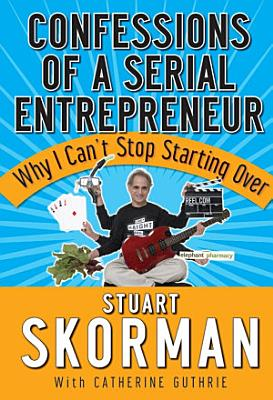 Confessions of a Serial Entrepreneur