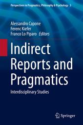 Indirect Reports and Pragmatics: Interdisciplinary Studies