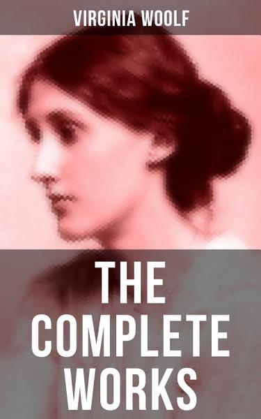 The Complete Works of Virginia Woolf PDF