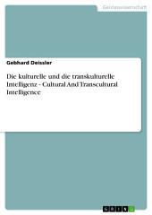 Die kulturelle und die transkulturelle Intelligenz - Cultural And Transcultural Intelligence