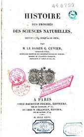 Histoire des progrès des sciences naturelles depuis 1789 jusqu'à ce jour: Volume1