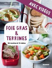 Foie gras & terrines - avec vidéos: 50 recettes & 15 vidéos