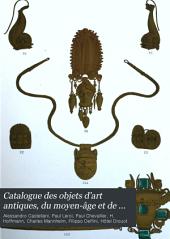 Catalogue des objets d'art antiques, du moyen-âge et de la renaissance dépendant de la succession Alessandro Castellani et dont la vente aura lieu à Paris