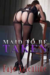 Maid to be Taken