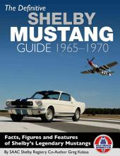The Definitive Shelby Mustang Guide, 1965-1970