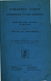 Johannes Voet's Commentary on the Pandects: Books XXX., XXXI., and XXXII., in One Title, Dealing with Legacies and Fideicommissa, Volume 3