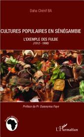 Cultures populaires en Sénégambie: L'exemple des Fulbe (1512-1980)
