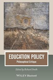 Education Policy: Philosophical Critique