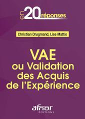 VAE ou Validation des Acquis de l'Expérience: En 20 Réponses