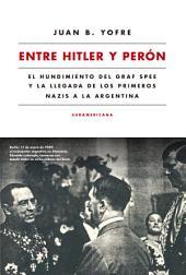 Entre Hitler y Perón: El hundimiento del Graf Spee y la llegada de los primeros nazis a la Argentina