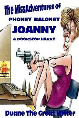 THE MISSADVENTURES OF PHONEY BALONEY JOANNY   DOORSTOP HARRY