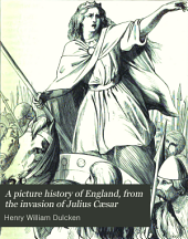 A picture history of England, from the invasion of Julius Cæsar