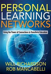 Personal Learning Networks: Using the Power of Connections to Transform Education, Edition 3