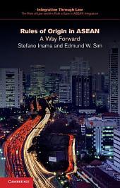 Rules of Origin in ASEAN: A Way Forward