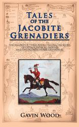 Tales Of The Jacobite Grenadiers Book PDF