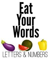 Eat Your Words: Letters & Numbers