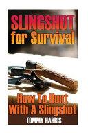 Slingshot for Survival