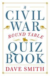 A Civil War Round Table Quiz Book